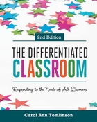 The Differentiated Classroom, ed. 2: Responding to the Needs of All Learners