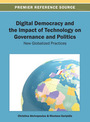 Digital Democracy and the Impact of Technology on Governance and Politics: New Globalized Practices cover