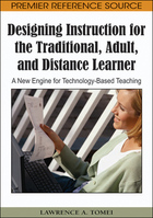 Designing Instruction for the Traditional, Adult, and Distance Learner: A New Engine for Technology-Based Teaching