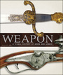 Weapon: A Visual History of Arms and Armor cover
