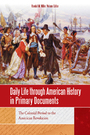Daily Life through American History in Primary Documents cover