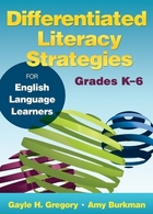 Differentiated Literacy Strategies for English Language Learners, Grades K-6: For English Language Learners