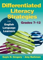 Differentiated Literacy Strategies for English Language Learners, Grades 7-12: For English Language Learners