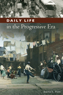 Daily Life in The Progressive Era cover