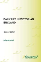 Daily Life in Victorian England, ed. 2