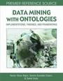 Data Mining with Ontologies: Implementations, Findings and Frameworks cover