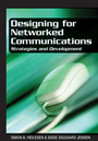 Designing for Networked Communications: Strategies and Development cover