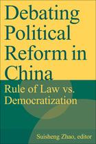 Debating Political Reform in China: Rule of Law vs. Democratization
