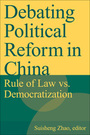 Debating Political Reform in China: Rule of Law vs. Democratization cover