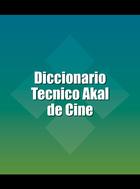 Diccionario Tecnico Akal de Cine