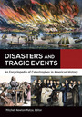 Disasters and Tragic Events: An Encyclopedia of Catastrophes in American History cover