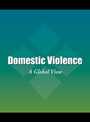 Domestic Violence: A Global View cover