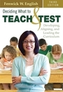 Deciding What to Teach and Test, ed. 3: Developing, Aligning, and Leading the Curriculum cover