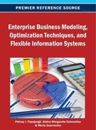 Enterprise Business Modeling, Optimization Techniques, and Flexible Information Systems