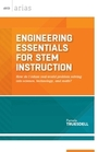 Engineering Essentials for STEM Instruction: How Do I Infuse Real-World Problem Solving into Science, Technology, and Math? cover