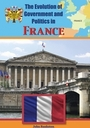 The Evolution of Government and Politics in France cover