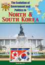 The Evolution of Government and Politics in North & South Korea cover
