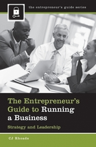 The Entrepreneur?s Guide to Running a Business: Strategy and Leadership