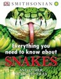 Everything you need to know about Snakes: and other scaly reptiles, 1st American ed. cover