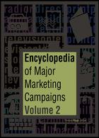 Encyclopedia of Major Marketing Campaigns, Vol. 2