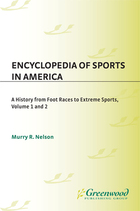 Encyclopedia of Sports in America: A History from Foot Races to Extreme Sports