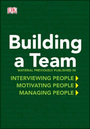 Building a Team: The Practical Guide to Mastering Management cover