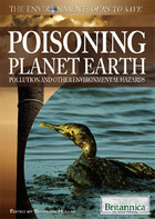Poisoning Planet Earth: Pollution and Other Environmental Hazards image