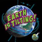 Earth Is Tilting!