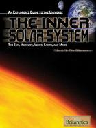 The Inner Solar System: The Sun, Mercury, Venus, Earth, and Mars
