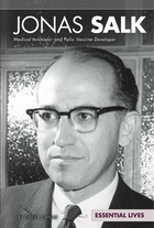 Jonas Salk: Medical Innovator and Polio Vaccine Developer