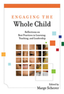 Engaging the Whole Child: Reflections on Best Practices in Learning, Teaching, and Leadership cover