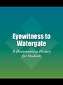 Eyewitness to Watergate: A Documentary History for Students cover