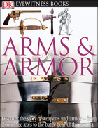 Arms & Armor, Rev. ed.