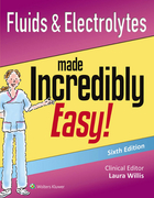 Fluids & Electrolytes Made Incredibly Easy!, ed. 6
