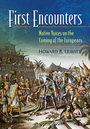 First Encounters: Native Voices on the Coming of the Europeans cover