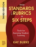 From Standards to Rubrics in Six Steps, ed. 3: Tools for Assessing Student Learning
