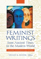 Feminist Writings from Ancient Times to the Modern World: A Global Sourcebook and History