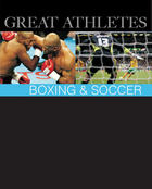 Great Athletes: Boxing & Soccer
