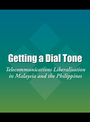 Getting a Dial Tone: Telecommunications Liberalisation in Malaysia and the Philippines cover