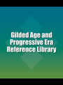 Gilded Age and Progressive Era Reference Library cover