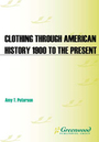 The Greenwood Encyclopedia of Clothing through American History, 1900 to the Present cover