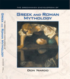 The Greenhaven Encyclopedia of Greek and Roman Mythology