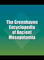 The Greenhaven Encyclopedia of Ancient Mesopotamia cover