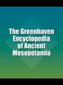 The Greenhaven Encyclopedia of Ancient Mesopotamia cover