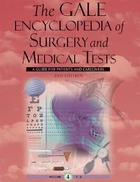 The Gale Encyclopedia of Surgery and Medical Tests, ed. 2