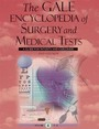 The Gale Encyclopedia of Surgery and Medical Tests, ed. 2 cover