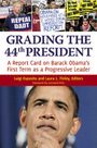 Grading the 44th President: A Report Card on Barack Obama's First Term as a Progressive Leader cover