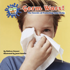 Germ Wars!: The Secrets of Protecting Your Body