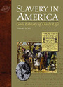 Gale Library of Daily Life: Slavery in America cover