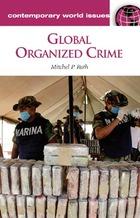 Global Organized Crime: A Reference Handbook